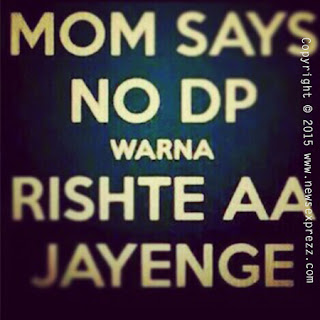 mom says no dp nahi to rishtey aajaayenge whatsapp dp