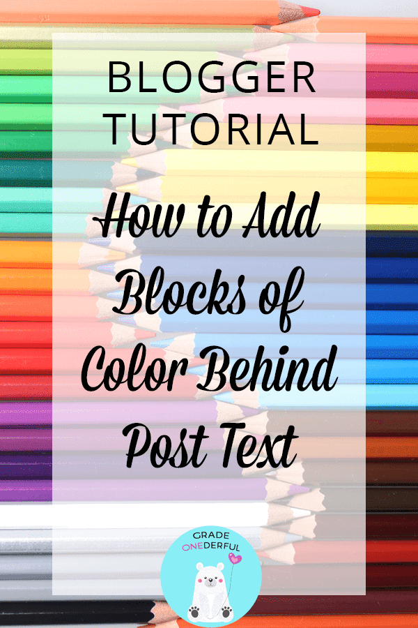 Blogger Tutorial: How to add blocks of colour behind selected text in your blogspot posts. This is a fun and easy tutorial that will jazz up your posts with a burst of colour! #gradeonederful #bloggertutorial #color