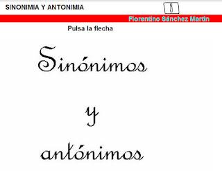 http://cplosangeles.juntaextremadura.net/web/edilim/tercer_ciclo/lengua/vocabulario/sinonimos_antonimos/sinonimos_antonimos.html