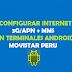 Configurar el Internet 3G/APN + MMS Android 2017 Movistar Perú