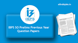 IBPS SO Prelims Previous Year Question Papers