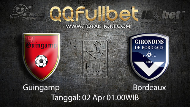BOLA88 - PREDIKSI TARUHAN BOLA GUINGAMP VS BORDEAUX 02 APRIL 2018 ( FRENCH LIGUE 1 )