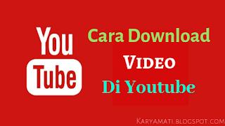 3 Cara Mudah Download Video Di Youtube