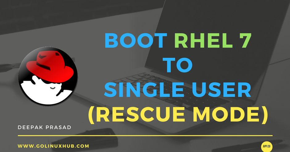 How to boot RHEL 7 / CentOS 7 to single user runlevel or rescue mode
