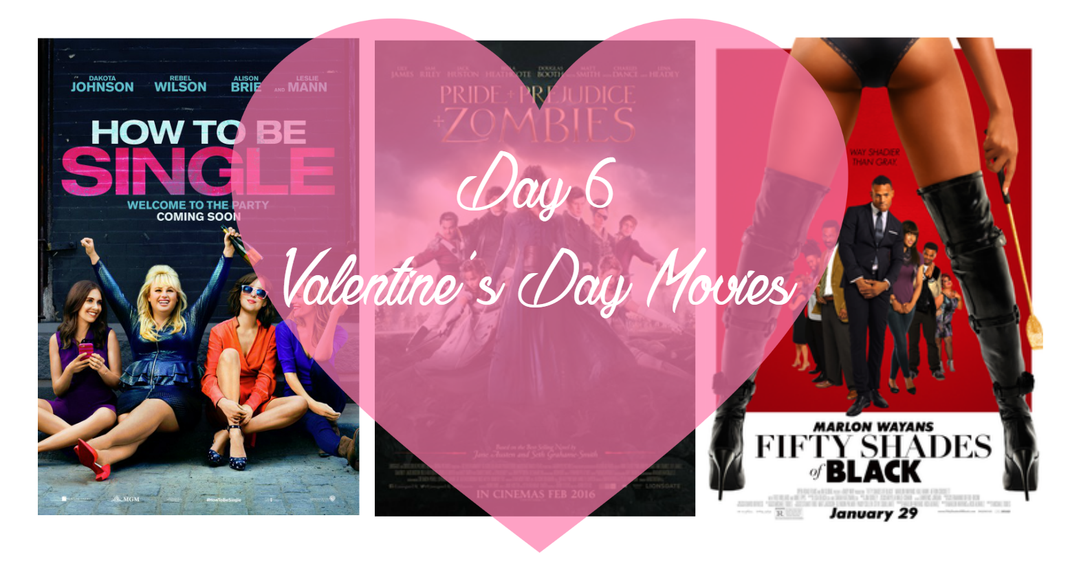 10 days of valentines day 6 valentines movies 2016 hi iris how to be single pride prejudice and zombies and fifty shades of black are some of the popular movies out there right now and all 3 have interesting themes ccuart Images