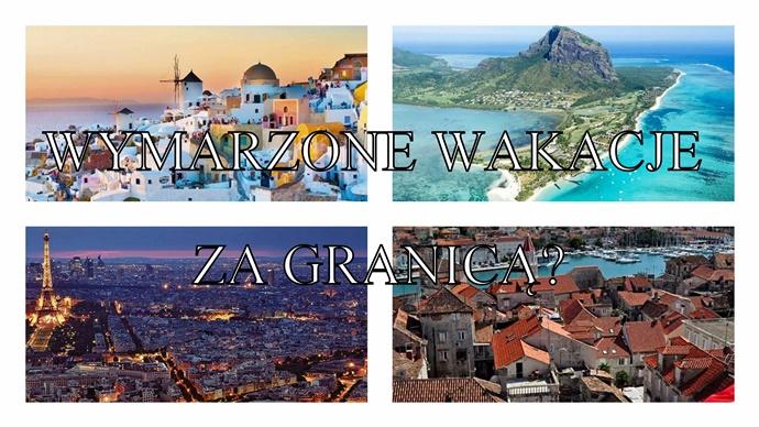 5 wymarzonych miejsc na idealne wakacje!