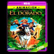 El camino hacia El Dorado (2000) WEB-DL 720p Audio Dual Latino-Ingles