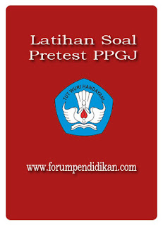 Latihan Soal Pretest PPGJ