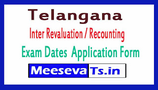 Telangana Inter Revaluation / Recounting  Exam Dates 2017 Application Form