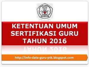 Ketentuan Sertifikasi Guru 2016