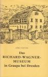 Jörg Heyne: Das Richard-Wagner-Museum in Graupa bei Dresden
