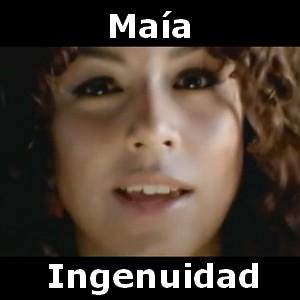 gratis la cancion ingenuidad de maia