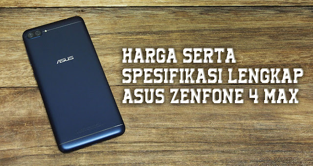 Harga dan Spesifikasi Smartphone Murah Asus Zenfone 4 Max ZC554KL