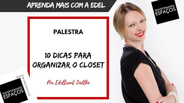 Minha palestra: 10 dicas de organização de closet