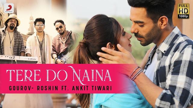 Tere Do Naina Song Lyrics by Ankit Tiwari | Hindi Song 2019