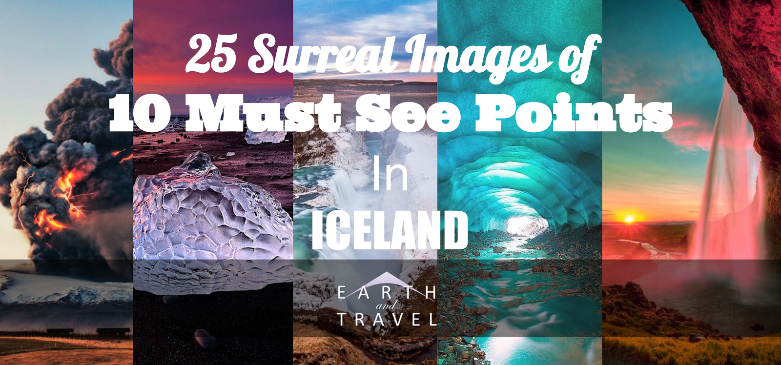 25 Surreal Pictures of 10 Must See Places in Iceland
