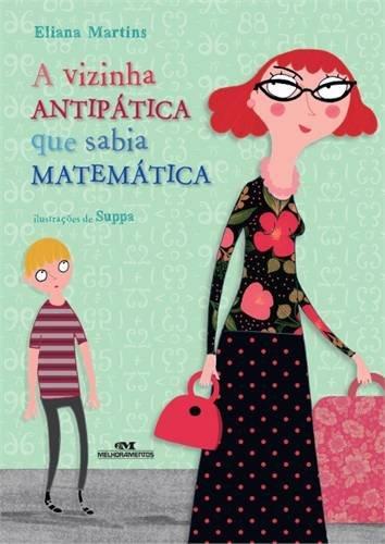 A Vizinha Antipática que Sabia Matemática Eliana Martins