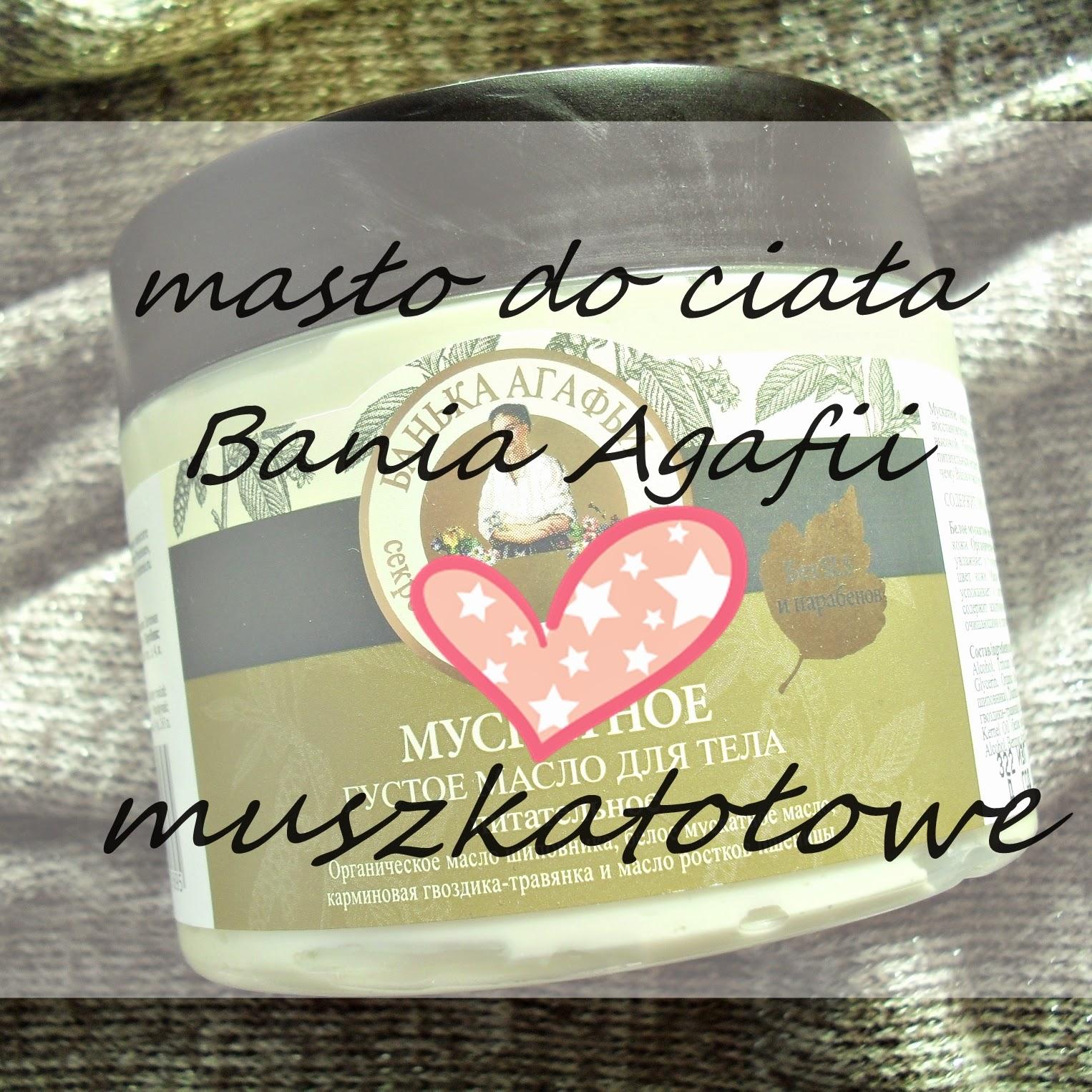 Bania Agafii   Muszkatołowe masło do ciała