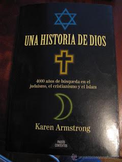 Una historia de Dios: 4000 años de búsqueda en el judaísmo, el cristianismo y el Islam - Karen Armstrong