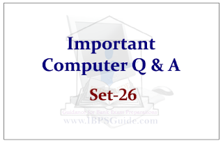 Important Computer Questions for Upcoming Bank PO and Clerk Exams 2015 Set-26
