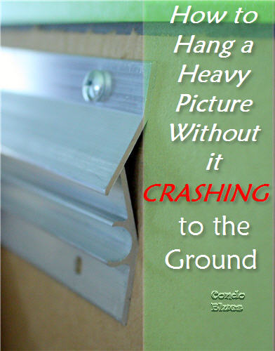 Condo Blues How To Hang A Heavy Picture Without It