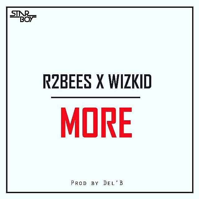 R2Bees x Wizkid - More