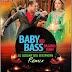 Baby Ko Bass Remix - DJ Glouny & DJ Geetanshu