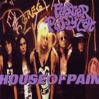 House of pain. Faster Pussycat
