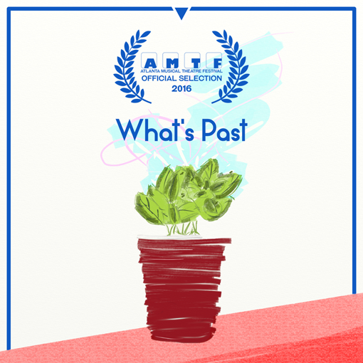 What's Past | 2016 Atlanta Musical Theatre Festival