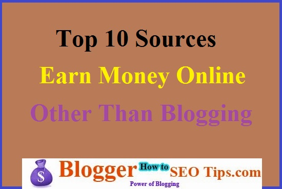 Sources to Make Money Online Other Than Blogging, Part time Income, Genuine Freelancer income