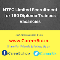 NTPC Limited Recruitment for 150 Diploma Trainees Vacancies
