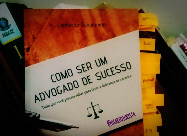 """livro """"Como ser um advogado de sucesso"""", de Leandro Schulmann"""