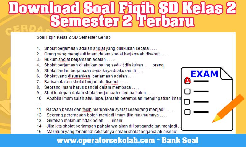 Download Soal Fiqih SD Kelas 2 Semester 2 Terbaru