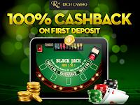 100% Cash Back on First Deposit | Rich Casino