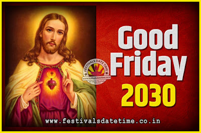 2030 Good Friday Festival Date and Time, 2030 Good Friday Calendar