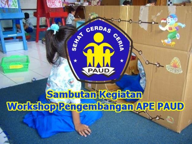 Sambutan Kegiatan Workshop Pengembangan APE PAUD