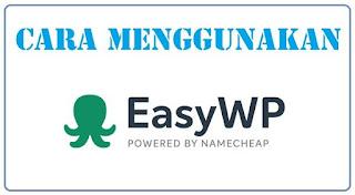 Cara Menggunakan Easy WP dari Namecheap
