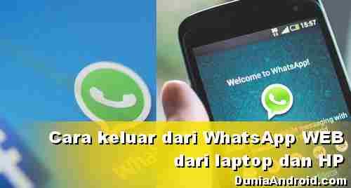 Cara Keluar WhatsApp Web Laptop dengan 2 metode