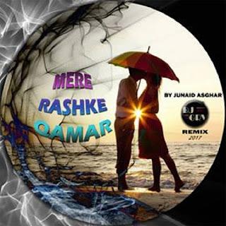 2017-Mere-Rashke-Qamar-Remix-Junaid-Asghar-DJ GRV