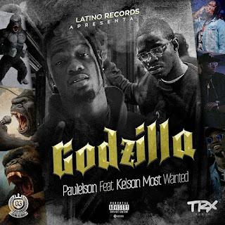 Paulelson - Godzilla (feat. Kelson Most Wanted)