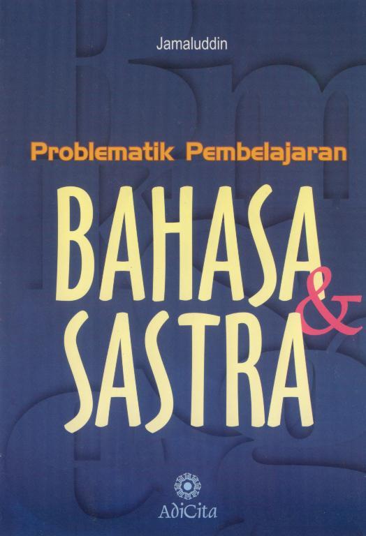 Mengarang Bahasa Indonesia Tentang Pendidikan Skl Bahasa Indonesia Dengan Pembahasannya Plus Soal Karya Sastra Kali Ini Blog Garis Cakrawala Membahas Tentang