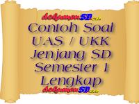 Contoh Soal UAS / UKK Jenjang SD Semester 1 Lengkap