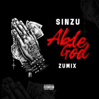 LISTEN: Sinzu - Able God (Zumix)