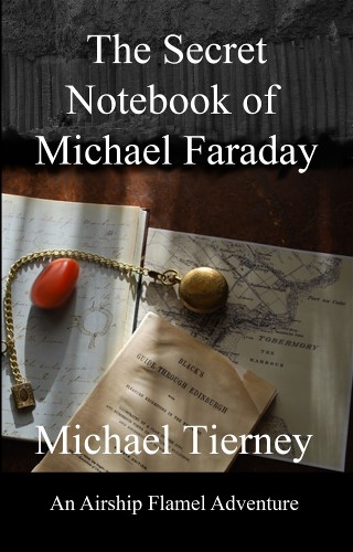 The Secret Notebook of Michael Faraday, by Michael Tierney