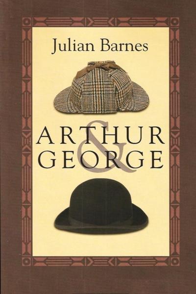"""El Puente Lejano: """"Arthur & George"""" - Julian Barnes"""