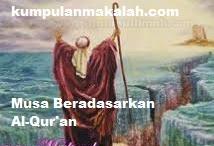 Kisah Lengkap Nabi Musa Beradasarkan Al-Qur'an