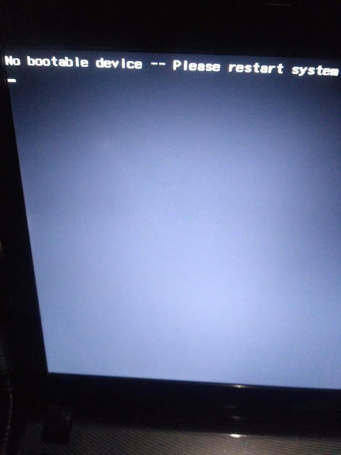 No bootable device - - please restart system