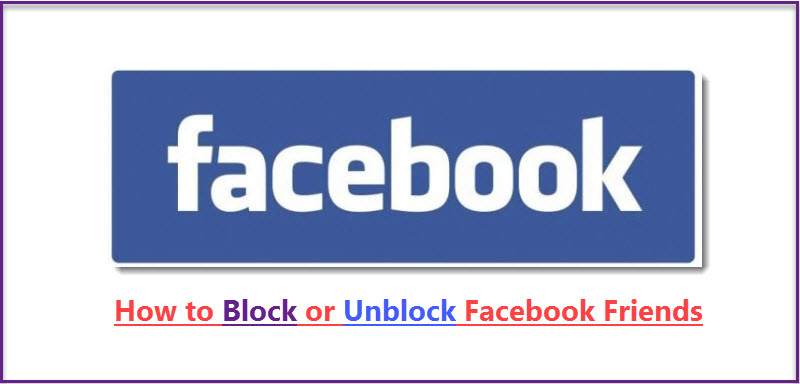 Block or Unblock Facebook Friends Very Simply Way