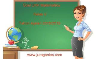 Contoh Soal UKK / UAS 2 Matematika Kelas 5 Terbaru Tahun 2018/2019