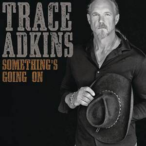 Download Mp3 Trace Adkins - Somethings Going On (2017) 320 Kbps Full Album Free www.uchiha-uzuma.com
